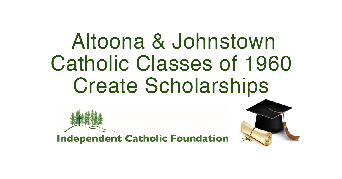 Altoona Catholic & Johnstown Catholic Classes of 1960 Create Scholarships
