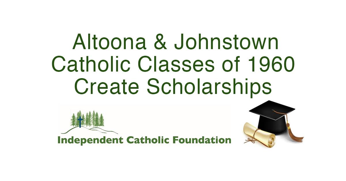 Altoona Catholic & Johnstown Catholic Classes of 1960 Create Scholarships