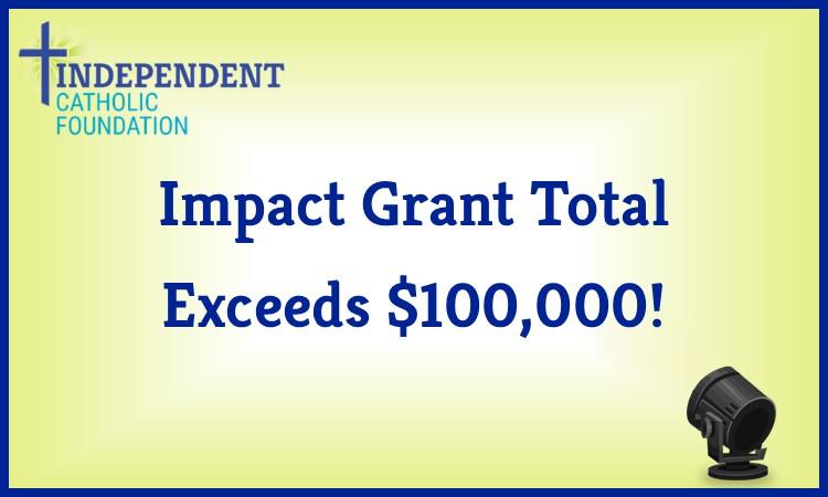 Impact Grants Exceed $100,000!